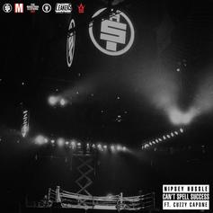 Nipsey Hussle - Can't Spell Success Feat. Cuzzy Capone