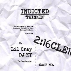 Lil Cray - Indicted (Thinking)