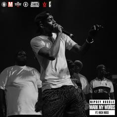 Nipsey Hussle - Mark My Words Feat. Rick Ross