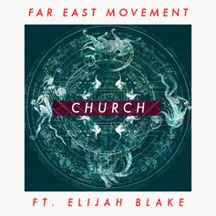 Far East Movement - Church Feat. Elijah Blake