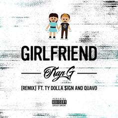 Kap-G - Girlfriend (Remix) Feat. Ty Dolla $ign & Quavo