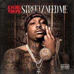 Doe Boy - Streetz Need Me