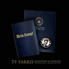 Ty Farris - Maintain N Survive Feat. Nash