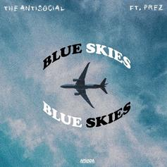 The Antisocial - Blue Skies Feat. Prez