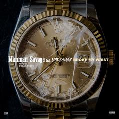 ManMan Savage - Broke My Wrist Feat. Lotto Savage