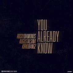 Rocky Diamonds - You Already Know Feat. August Alsina & Kirko Bangz