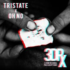 Oh No & Tristate - 3 Dimensional Prescriptions [Album Stream]