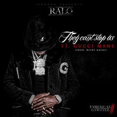 Ralo - They Can't Stop Us Feat. Gucci Mane (Prod. By Ricky Racks)