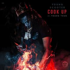 Young Scooter - Cook Up Feat. Young Thug (Prod. By Zaytoven & Metro Boomin)