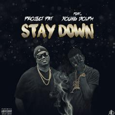 Project Pat - Stay Down Feat. Young Dolph (Prod. By Zaytoven)