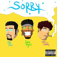 Trill Sammy - Sorry Feat. PnB Rock & Sonny Digital