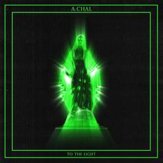 A.CHAL - To The Light