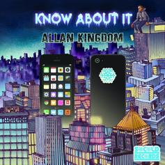Allan Kingdom - Know About It
