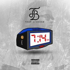 Trap Beckham - 7:14am