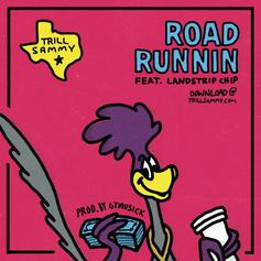 Trill Sammy - Road Runnin' Feat. Landstrip Chip