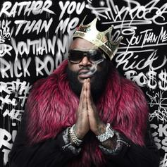 Rick Ross - Rather You Than Me [Album Stream]