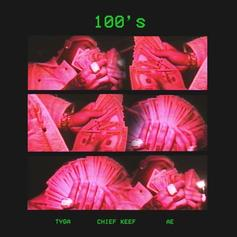 Tyga - 100s  Feat. Chief Keef & A.E