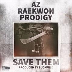 AZ - Save Them  Feat. Raekwon & Prodigy