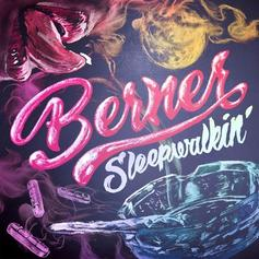 Berner - Sleepwalkin' [Album Stream]