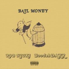 Rob Hicks - Bail Money Feat. BoodahDARR (Prod. By Nate Maelz)
