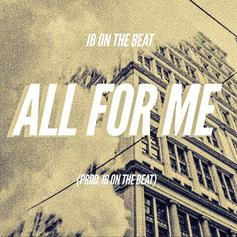 IB On The Beat - All For Me