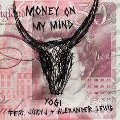 Yogi - Money On My Mind Feat. Juicy J & Alexander Lewis