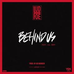 Lud Foe - Behind Us Feat. Lil Durk