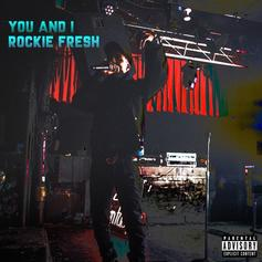 Rockie Fresh - You & I (Prod. By Chris Batson)