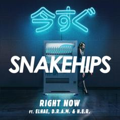 Snakehips - Right Now Feat. Elhae, D.R.A.M. & H.E.R.