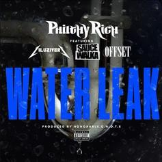 Philthy Rich - Water Leak Feat. Lil Uzi Vert, Offset & Sauce Walka (Prod. By Honorable C.N.O.T.E)