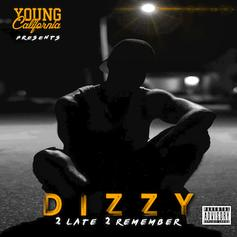 Dizzy -  2 Late 2 Remember