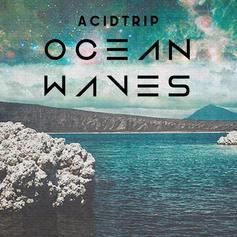AcidTrip - Ocean Waves