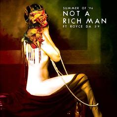 Summer of '96 - Not A Rich Man Feat. Royce Da 5'9""