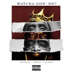 Puff Daddy - Watcha Gon' Do? Feat. Biggie & Rick Ross