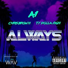 A1 - Always Feat. Chris Brown & Ty Dolla $ign