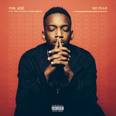 Phil Ade - No Fear Feat. Tate Kobang