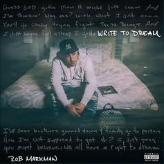 Rob Markman - Write To Dream [EP Stream]