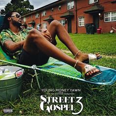 Young Money Yawn - Street Gospel 3