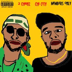 Chi City - Members Only Feat. 2 Chainz