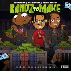 Sosamann - Bandz To Make Feat. Wiz Khalifa & Sauce Walka