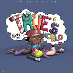 Madeintyo - True's World [EP Stream]