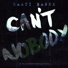 "Felix Snow and Carti Bankx Unite On ""Can't Nobody"""