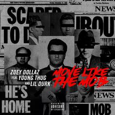 "Zoey Dollaz ""Moves Like The Mob"" Alongside Young Thug & Lil Durk"
