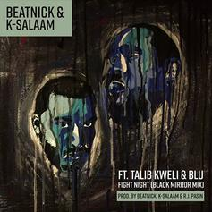 "Talib Kweli & Blu Assist Beatnik & K-Salaam For ""Fight Night"""