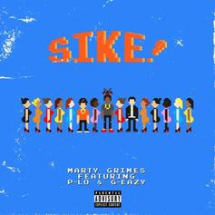 "Marty Grimes Calls On G-Eazy & P-Lo For Boisterous New Single ""SIKE!"""