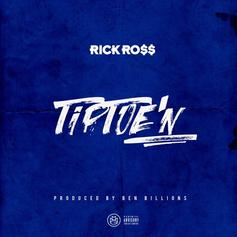 "Rick Ross Drops Off New Song ""TipToe'N"""