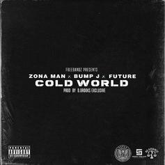 "Future & Bump J Join Zona Man On New Single ""Cold World"""