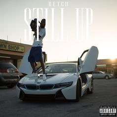 "RetcH Is Officially Back With ""Still Up"" Mixtape"