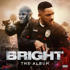 "Stream The Soundtrack To Netflix's ""Bright"""