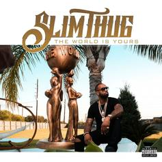 "Stream Slim Thug's New Album ""The World Is Yours"""